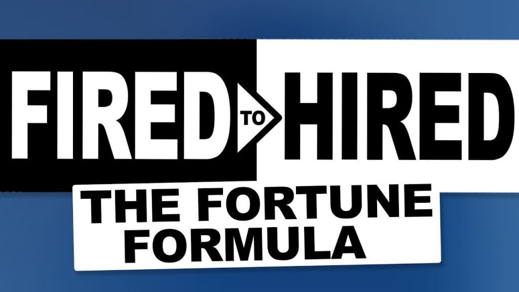 FIRED to HIRED with the Fortune Formula