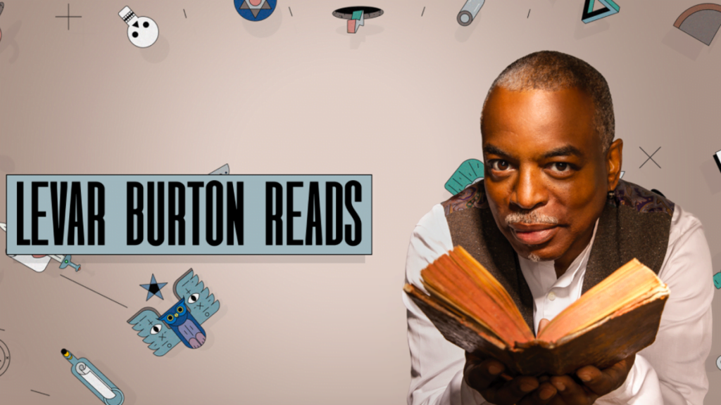 You Can Get LeVar Burton to Read Your Work on his Podcast